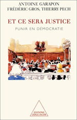 Et ce sera justice - Punir en démocratie