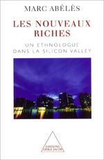 Nouveaux Riches (Les) - Un ethnologue dans la Silicon Valley