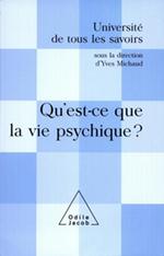 Qu'est-ce que la vie psychique ? - (Volume 7)
