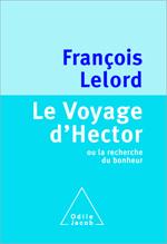 Voyage d'Hector (Le) - ou la recherche du bonheur <br/>