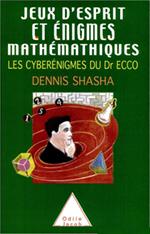 Jeux d'esprit et  Énigmes mathématiques III - Les Cyberénigmes du Dr Ecco