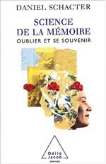 Science de la mémoire - Oublier et se souvenir