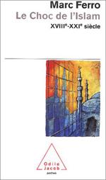 Choc de l'Islam (Le) - XVIII<sup>e</sup> - XXI<sup>e</sup> siècle