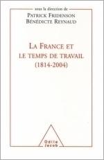 France et le temps de travail (1814-2004) (La)