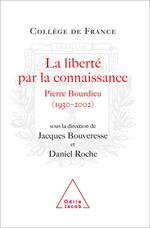 Liberté par la connaissance (La) - Pierre Bourdieu (1930-2002)