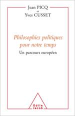 Philosophies politiques pour notre temps - Un parcours européen