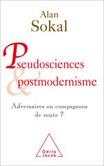 Pseudosciences et Postmodernisme - Adversaires ou compagnons de route ?