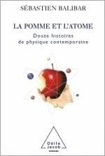 Pomme et l'Atome (La) - Douze histoires de physique contemporaine