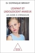 Enfant et l'adolescent anxieux (L') - Les aider à s'épanouir