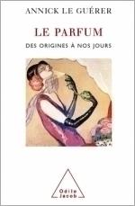 Parfum (Le) - Des origines à nos jours