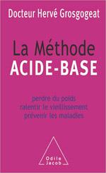 Méthode acide-base (La) - Perdre du poids, ralentir le vieillissement, prévenir les maladies