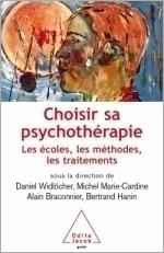 Choisir sa psychothérapie - Les écoles, les méthodes, les traitements