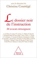 Dossier noir de l'instruction (Le) - 30 avocats témoignent...