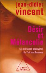 Désir et Mélancolie - Les Mémoires apocryphes de Thérèse Rousseau