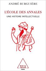 École des Annales (L') - Une histoire intellectuelle