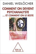 Comment on devient psychanalyste - … et comment on le reste