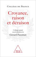 Croyance, Raison, Déraison