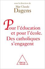 Pour l'éducation et pour l'école - Des catholiques s'engagent