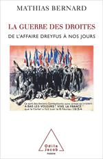 Guerre des droites (La) - De l'affaire Dreyfus à nos jours