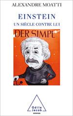 Einstein, un siècle contre lui