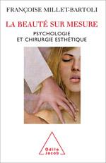 Beauté sur mesure (La) - Psychologie et chirurgie esthétique