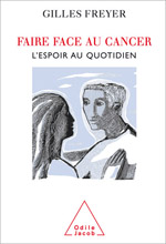 Faire face au cancer - L'espoir au quotidien