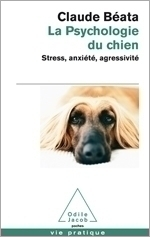 Psychologie du chien (La) - Stress, anxiété, agressivité