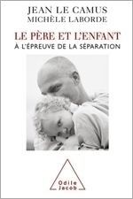 Père et l'Enfant (Le) - À l'épreuve de la séparation