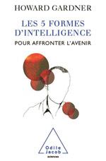 5 Formes d'intelligence pour affronter l'avenir (Les)