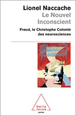 Nouvel Inconscient (Le) - Freud, le Christophe Colomb des neurosciences