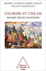 Europe et l'Islam (L') - Quinze siècles d'histoire