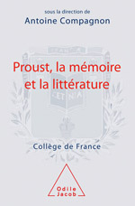 Proust, la mémoire et la littérature