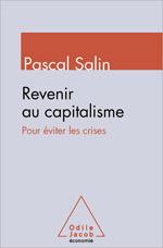 Revenir au capitalisme - Pour éviter les crises