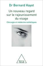 Un nouveau regard sur le rajeunissement du visage - Chirurgie et médecine esthétiques