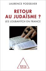Retour au judaïsme ? - Les loubavitch en France