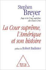 Cour suprême, l'Amérique et son histoire (La) - Préface de Robert Badinter