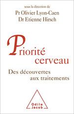 Priorité cerveau - Des découvertes aux traitements