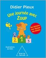 Une journée avec Zoup - Des histoires pour éduquer nos enfants