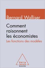 Comment raisonnent les économistes - Les fonctions des modèles