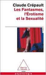 Fantasmes, l'Érotisme et la Sexualité (Les)