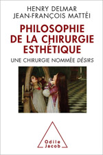 Philosophie de la chirurgie esthétique (La) - Une chirurgie nommée DÉSIRS
