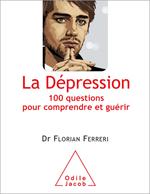 Dépression (La) - 100 questions pour comprendre et guérir