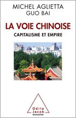 Voie chinoise (La) - Capitalisme et empire