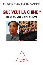 Que veut la Chine? - De Mao au capitalisme