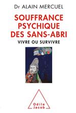 Souffrance psychique des sans-abri - Vivre ou survivre