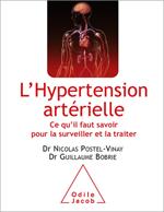 Hypertension artérielle (L') - Ce qu'il faut savoir pour la surveiller et la traiter