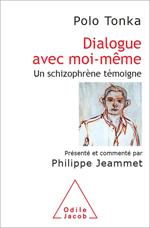 Dialogue avec moi-même - Un schizophrène témoigne