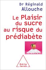 Plaisir du sucre au risque du prédiabète (Le)