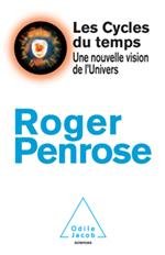 Cycles du temps (Les) - Une nouvelle vision de l'Univers