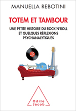 Totem et tambour - Une petite histoire du rock'n roll et quelques réflexions psychanalytiques